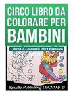 Circo LIBRO Da COLORARE per Bambini by Spudtc Publishing Ltd Paperback