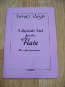 Details about Trevor Wye - Beginner's Book for the Flute Piano  Accompaniment (Sheet Music) VGC