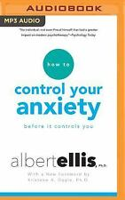 How to Control Your Anxiety : Before It Controls You by Albert Ellis (2016,...