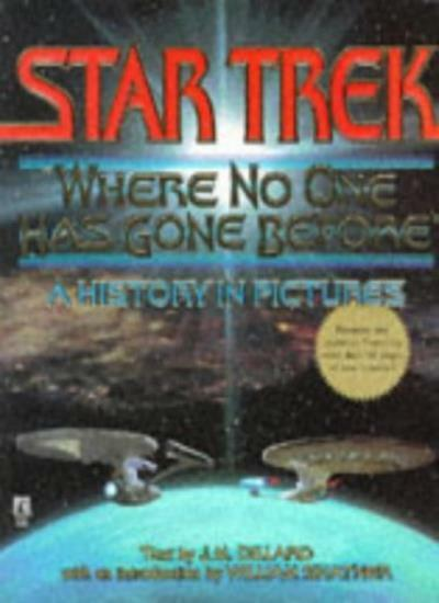 """STAR TREK """"Where No One Has Gone Before"""" A History in Pictures By J. M. Dillard"""