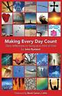 Making Every Day Count: Daily Reflections on Living as a Child of God by John Ryeland (Paperback, 2013)
