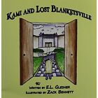 Kami and Lost Blanketsville 9781456019037 by E. L. Glesner Book