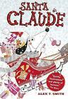 Santa Claude by Alex T. Smith (Hardback, 2016)