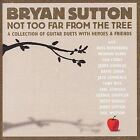 Not Too Far from the Tree by Bryan Sutton (CD, Mar-2006, Wel)