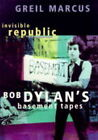 Invisible Republic: Bob Dylan's Basement Tapes by Greil Marcus (Hardback, 1997)