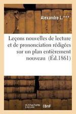 Lecons Nouvelles de Lecture et de Prononciation Redigees Sur un Plan...