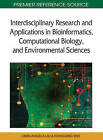 Interdisciplinary Research and Applications in Bioinformatics, Computational Biology, and Environmental Sciences by IGI Global (Hardback, 2011)