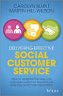 Delivering Effective Social Customer Service: How to Redefine the Way You Manage Customer Experience and Your Corporate Reputation by Martin Hill-Wilson, Carolyn Blunt (Hardback, 2013)
