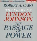 The Passage of Power: The Years of Lyndon Johnson by Robert A Caro (CD-Audio, 2013)
