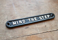MIND THE STEP OLD ANTIQUE STYLE PUB VINTAGE SIGN SOLID CAST MESSAGE ~ INFR-17-bl
