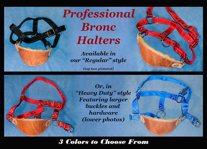 Professional Saddle Bronc Halters, Leather Nylon, Choice of colors-rodeo-NEW