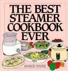 Machine Cookbooks: The Best Steamer Cookbook Ever by Marjorie Poore (1996, Hardcover)