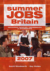 Summer Jobs in Britain: Including Vacation Traineeships and Internships: 2007 by David Woodworth, Guy Hobbs (Hardback, 2007)