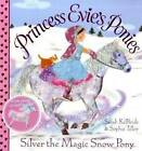 Princess Evie's Ponies: Silver the Magic Snow Pony by Sarah KilBride (Paperback, 2009)