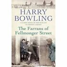 The Farrans of Fellmonger Street by Harry Bowling 9780755340422