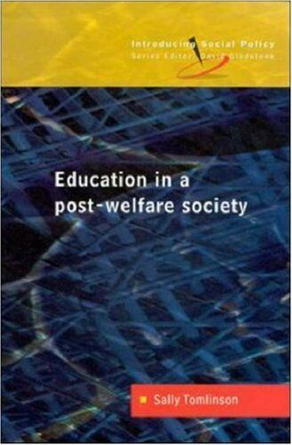 Education in a Post-welfare Society (Introducing Social Policy),Sally Tomlinson