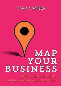Map-Your-Business-Define-Success-Set-Goals-Make-a-Plan-You-039-ll-Stick-With