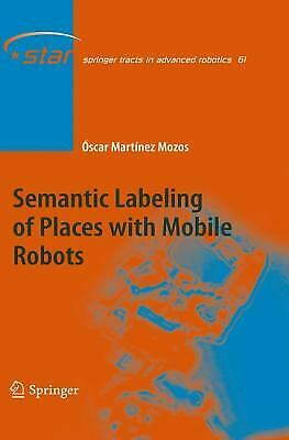 Semantic Labeling of Places with Mobile Robots by Mozos, Oscar Martinez