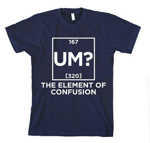 Um the element of confusion periodic table elements unisex adult t image is loading um the element of confusion periodic table elements urtaz Choice Image