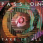 Take It All by Passion (Christian) (CD, Apr-2014, Six Steps Records)