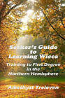 Seeker's Guide to Learning Wicca: Training to First Degree in the Southern Hemisphere by Amethyst Treleven (Paperback / softback, 2008)
