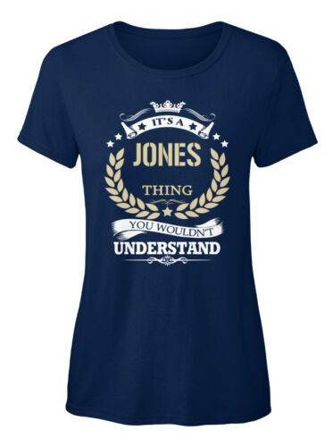 It/'s You Wouldn/'t Understand Standard Women/'s T-shirt Unique Its A Jones Thing
