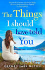 The Things I Should Have Told You by Carmel Harrington (Paperback, 2016)
