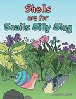 Shells are for Snails Silly Slug by Jessica Akhavi (Paperback, 2013)