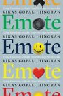 Emote: Using Emotions to Make Your Message Memorable by Vikas Gopal Jhingran (Paperback, 2014)