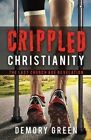 Crippled Christianity by Demory Green (Paperback / softback, 2015)