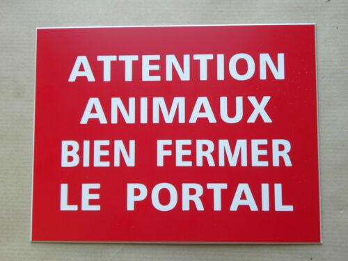 plaque gravée Adhésive ATTENTION ANIMAUX BIEN FERMER LE PORTAIL  FT 115 X 150 MM