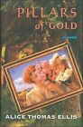 Pillars of Gold by Alice Thomas Ellis (Hardback, 2000)