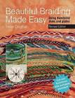 Beautiful Braiding Made Easy: Using Kumihimo Disks and Plates by Helen Deighan (Paperback, 2015)