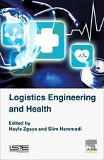 Logistics Engineering and Health by Slim Hammadi and Hayfa Zgaya (2016)