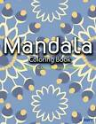 Mandala Coloring Book: Coloring Books for Adults: Stress Relieving Patterns by Tanakorn Suwannawat, V Art, Mandala Coloring Books for Adults (Paperback / softback, 2015)