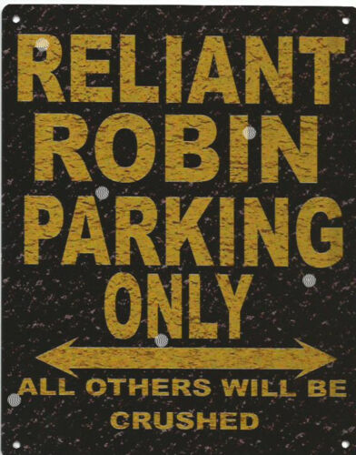 RELIANT ROBIN PARKING METAL SIGN RUSTIC VINTAGE STYLE6x8in 20x15cm garageART
