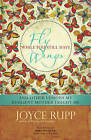 Fly While You Still Have Wings: And Other Lessons My Resilient Mother Taught Me by Joyce Rupp (Paperback, 2015)