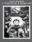 Chip's Stories of Imagination and Adventure: Chip Was a Six-Year Old Boy with Too Much Imagination by MR Jules Wartell (Paperback / softback, 2014)