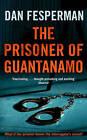 The Prisoner of Guantanamo by Dan Fesperman (Paperback, 2007)