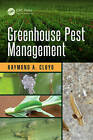 Greenhouse Pest Management by Raymond A. Cloyd (Hardback, 2016)