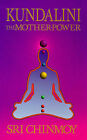 Kundalini: The Mother Power by Sri Chinmoy (Paperback, 1989)