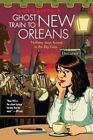 Ghost Train to New Orleans by Mur Lafferty (Paperback / softback, 2014)