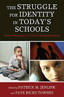 The Struggle for Identity in Today's Schools: Cultural Recognition in a Time of Increasing Diversity by Rowman & Littlefield (Hardback, 2009)
