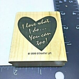 """Word Heart Rubber Stamp """"I Love What I Do You Can To"""" by Stampin Up  Wood Mount"""