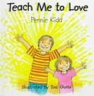 Teach Me to Love by Pennie Kidd (Hardback)