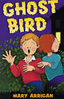 Ghost Bird by Mary Arrigan (Paperback, 2001)