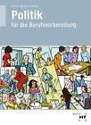 Politik für die Berufsvorbereitung. Schülerausgabe von Markus Sennlaub, Dunja Neumann und Ralf Dietrich (2016, Taschenbuch)
