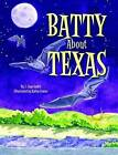 Batty About Texas by Jaye J. Smith (Hardback, 2008)