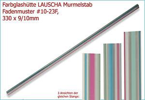 (15,12€/m) LAUSCHA Murmel-Stab AK104 (#10.23F - 9/10mm: Rosa, Blau, Grün)