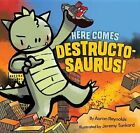 Here Comes Destructosaurus! by Aaron Reynolds (Hardback, 2014)